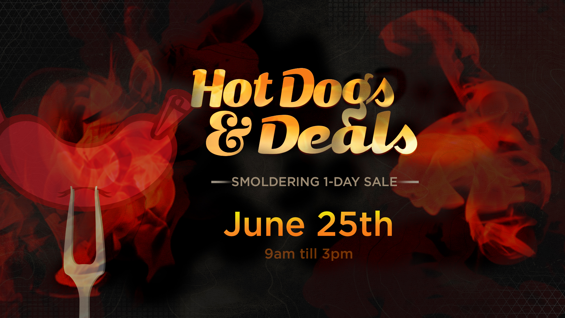 Hot Dogs and Deals - June 25th